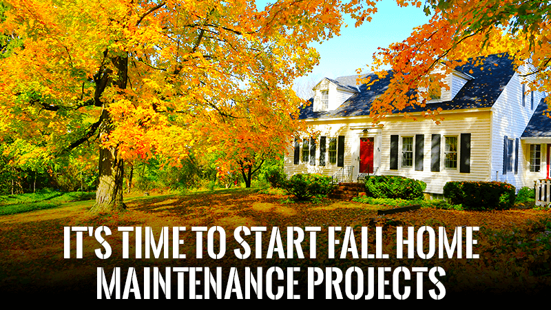 It S Time To Start Fall Home Maintenance Projects Dayton